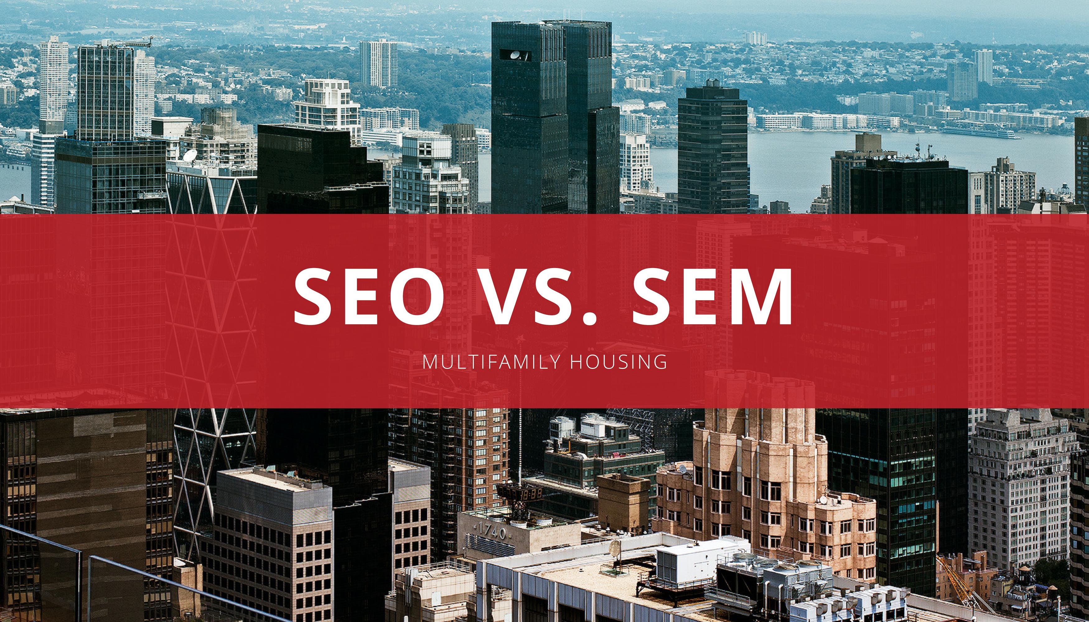 Apartment SEO vs. SEM in 2019